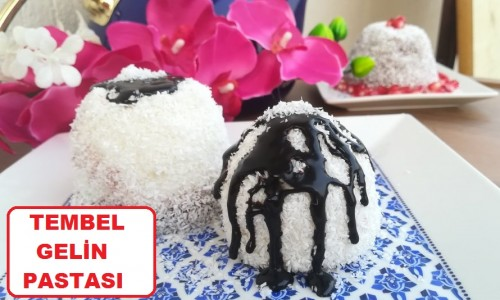 Tembel Gelin Pastası